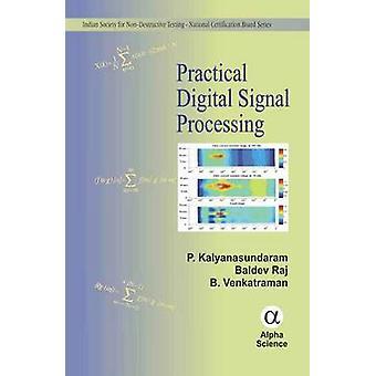 Practical Digital Signal Processing by P. Kalyanasundaram - B. Raj -