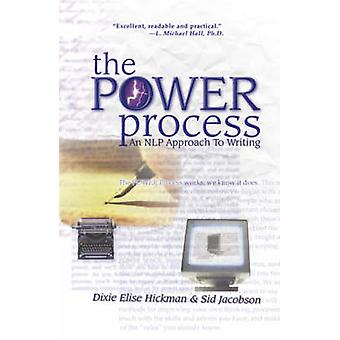 The Power Process - An NLP Approach to Writing by Dixie Elise Hickman