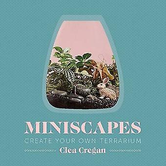 Miniscapes par Clea Cregan