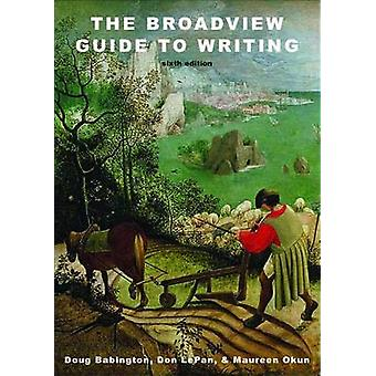 The Broadview Guide to Writing (6th Revised edition) by Doug Babingto