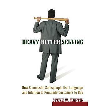 Battitore pesante di vendita: Quanto successo venditori USA lingua e intuizione per persuadere i clienti a comprare