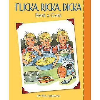 Flicka, Ricka, Dicka bakken een taart