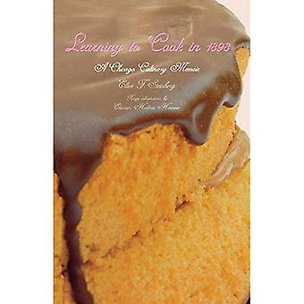 Lära sig att laga 1898: Chicago kulinariska memoarer (stora sjöarna böcker-serien)