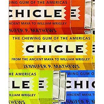 Chiclegummi: Tuggummit i Amerika, från forntida Maya till William Wrigley