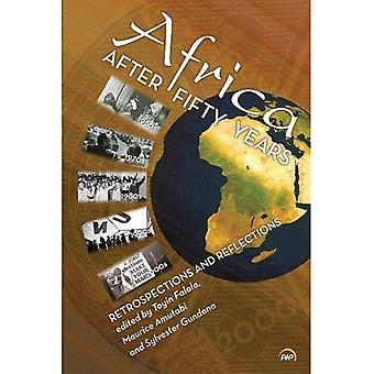 Africa After Fifty Years : Retrospections and Reflections