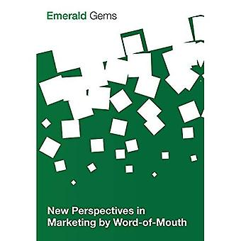 New Perspectives in Marketing by Word-of-Mouth (Emerald Gems)