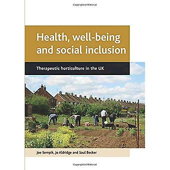 Health, Well-being and Social Inclusion: Therapeutic Horticulture in the UK