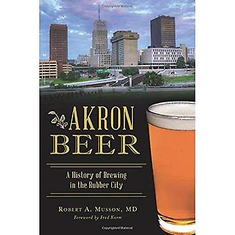 Akron Beer: A History of Brewing in the Rubber City� (American Palate)
