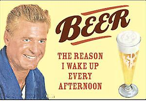 Beer The Reason I Wake Up Every... funny fridge magnet