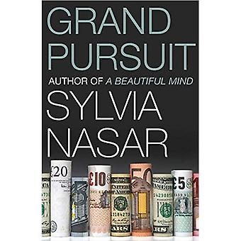 Grand Pursuit: The Story of the People Who Made Modern Economics: A Story of Economic Genius