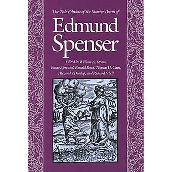 The Yale Edition of the Shorter Poems of Edmund Spenser by Spenser & Edmund