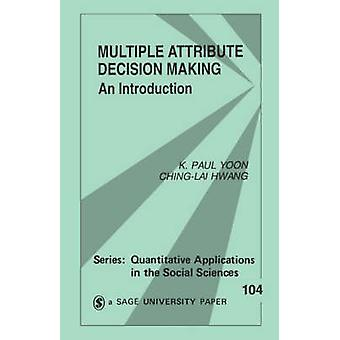 Multiple Attribute Decision Making An Introduction by Yoon & K. Paul