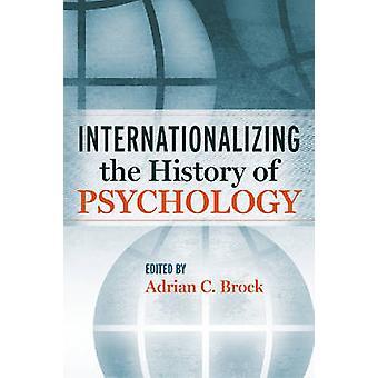 Het internationalizeren van de geschiedenis van de psychologie door Brock & Adrian C.