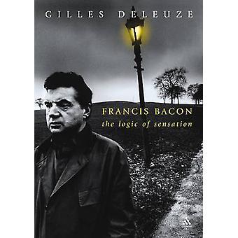 Francis Bacon die Logik der Empfindung von Deleuze & Gilles