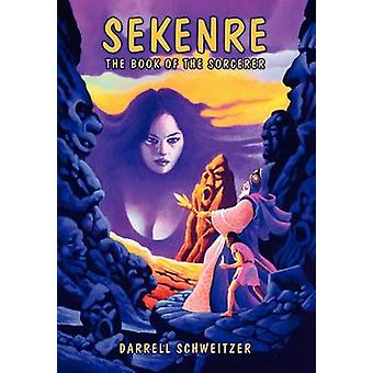 Sekenre The Book of the Sorcerer by Schweitzer & Darrell