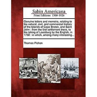 رسائل حقيقية ومذكرات تتعلق بتاريخ المدنية والتجارية الطبيعية لجزر كيب بريتون والقديس يوحنا من مستوطنة الأولى هناك لأخذ لويسبرغ طريق ه توماس & بيشون