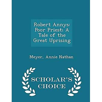 Robert Annys Poor Priest A Tale of the Great Uprising  Scholars Choice Edition by Nathan & Meyer & Annie