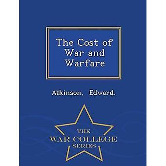 Le coût de la guerre et guerre War College série par Edward. & Atkinson