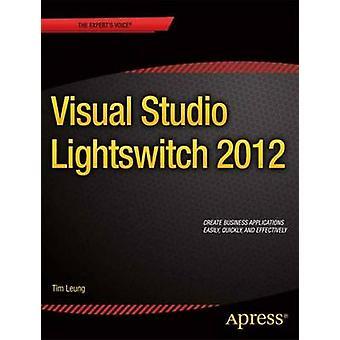 Visual Studio Lightswitch 2012 by Leung & Tim