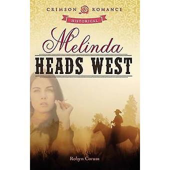 Melinda Heads West by Corum & Robyn