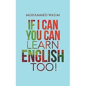 If I Can You Can Learn English Too by Wasim & Mohammed