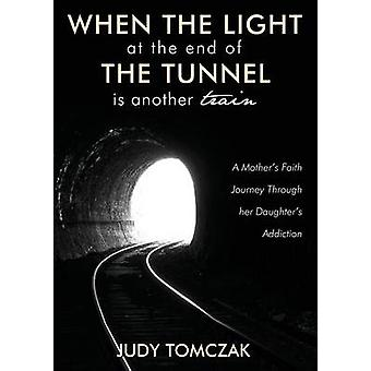 When the Light at the End of the Tunnel is Another Train by Tomczak & Judy