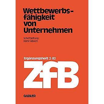 Wettbewerbsfhigkeit von Unternehmen by Albach & Horst