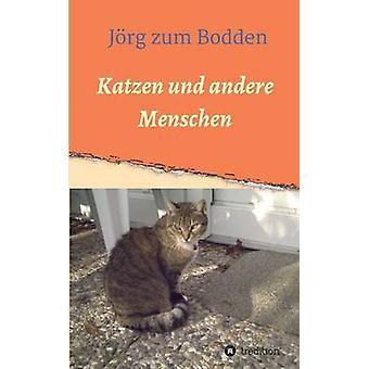 Katzen und andere Menschen by zum Bodden & Jrg