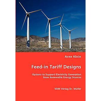 Feedin Tariff Designs by Klein & Arne