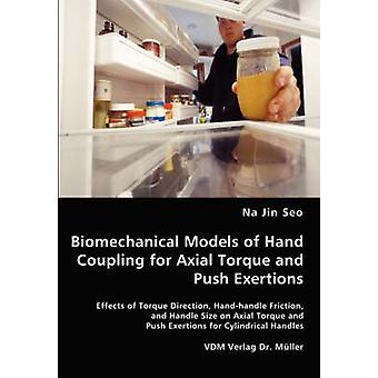Biomechanical Models of Hand Coupling for Axial Torque and Push Exertions by Seo & Na Jin