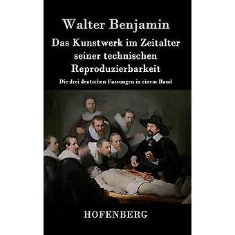 Das Kunstwerk im Zeitalter seiner technischen Reproduzierbarkeit af Walter Benjamin