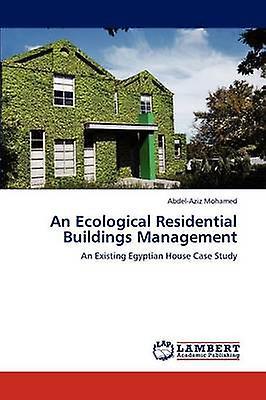 An Ecological Residential Buildings ManageHommest by Mohamed & AbdelAziz