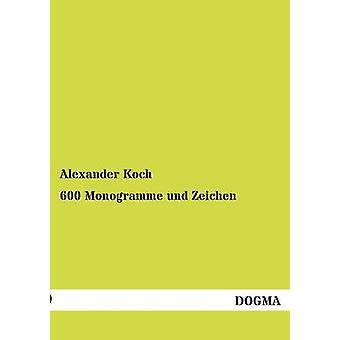 600 Monogramme und Zeichen by Koch & Alexander