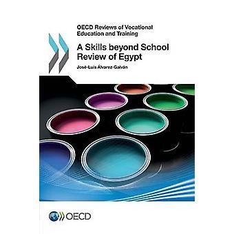 OECD-Bewertungen der beruflichen aus- und Weiterbildung ein Skills beyond School Review von Ägypten von der OECD
