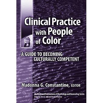 Clinical Practice with People of Color - A Guide to Becoming Culturall