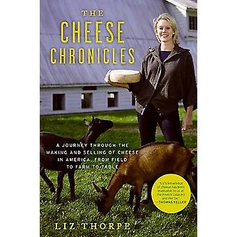 The Cheese Chronicles - A Journey Through the Making and Selling of Ch