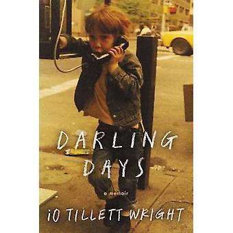 Darling Days - A Memoir by iO Tillett Wright - 9780062368201 Book