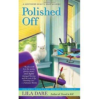 Polished Off by Lila Dare - 9780425239865 Book