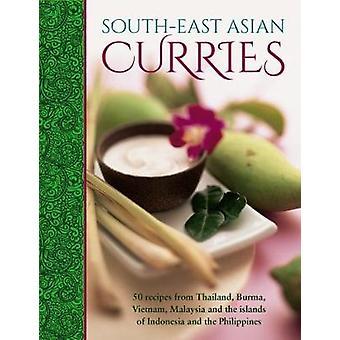 Südostasiatische Curries-50 Rezepte aus Thailand-Burma-Vietnam