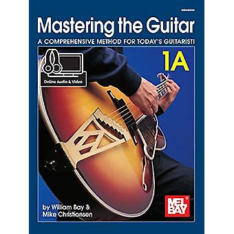 Mastering the Guitar by Bay  William - 9780786693504 Book
