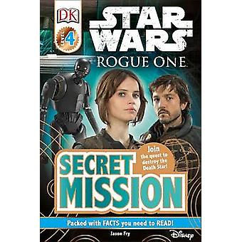 Star Wars - Rogue One - Secret Mission by Jason Fry - 9781465452641 Book