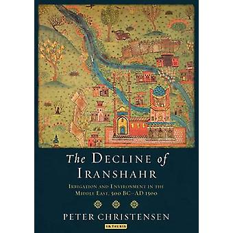 Decline of Iranshahr - Irrigation and Environment in the Middle East -
