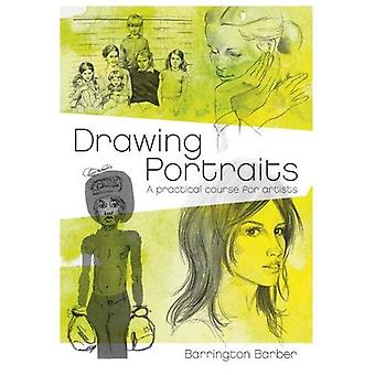 Drawing Portraits - A Practical Course for Artists by Drawing Portrait