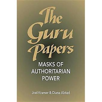 The Guru Papers - Masks of Authoritarian Power by Joel Kramer - Diane