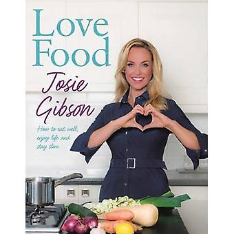 Love Food by Josie Gibson - 9781910536612 Book