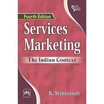 Services Marketing - The Indian Context (4th Revised edition) by R. Sr