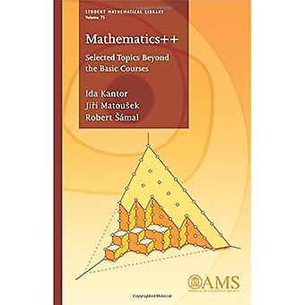 Mathematics++: Selected Topics Beyond the Basic Courses (Student Mathematical Library)