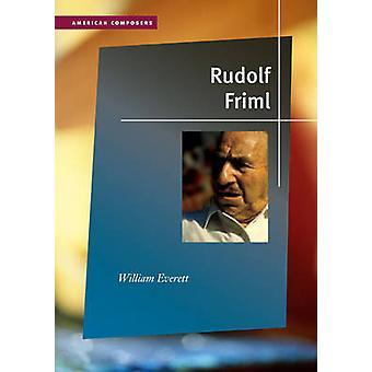 Rudolf Friml por William A. Everett - libro 9780252033810