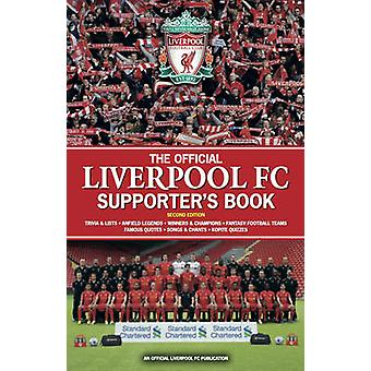 The Official Liverpool FC Supporters Book 9781780976082 by John White