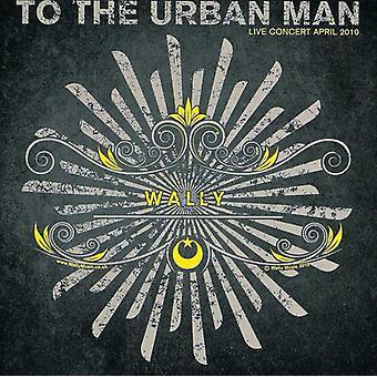 Wally - til Urban mand [CD] USA importen